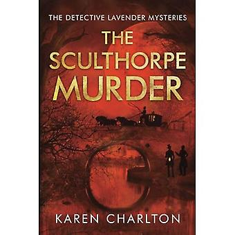 De moord op Sculthorpe (de Detective lavendel Mysteries)