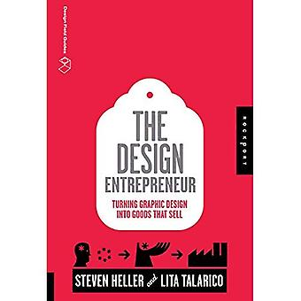 The Design Entrepreneur: Turning Graphic Design Into Goods That Sell