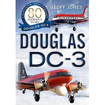 The Douglas DC-3: 80 Glorious Years