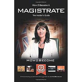 How To Become A Magistrate: The Insider's Guide