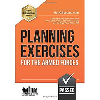 PLANNING EXERCISES for the Army Officer, RAF Officer and Royal Navy Officer selection process: 1 (Testing Series)