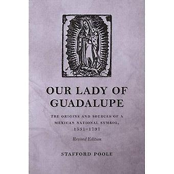 Onze-lieve-vrouw van Guadalupe: de oorsprong en de bronnen van een Mexicaanse nationaal symbool, 1531-1797