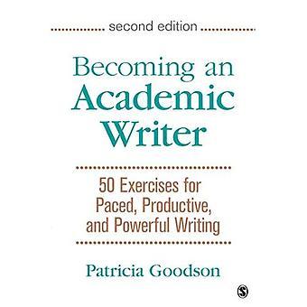 Zu einer akademischen Schriftsteller: 50 Übungen für das Tempo und produktiven schreiben