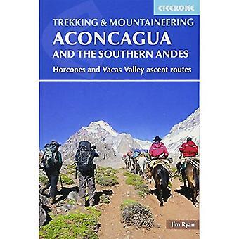 Aconcagua och södra Anderna: Horcones Valley (Normal) och Vacas Valley (polska glaciär) stigningen rutter