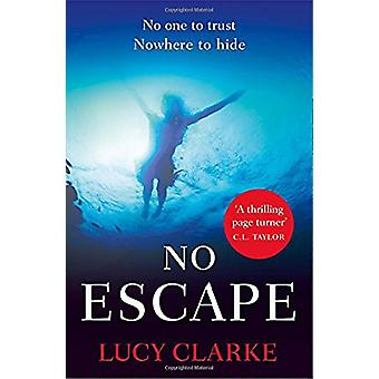 No Escape by Lucy Clarke - 9780008293406 Book