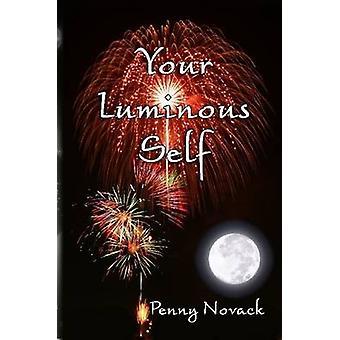 Your Luminous Self by Novack & Penny J.