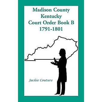 Madison County Kentucky Court Order Book B 17911801 von Couture & Jackie