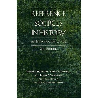 Reference Sources in History An Introductory Guide by Fritze & Ronald