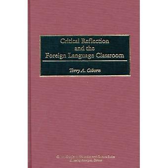 Kritisk reflektion och främmande språk klassrummet av Osborn & Terry A.