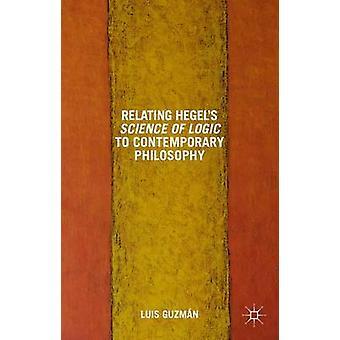 Om Hegels vetenskapen om logik samtida filosofi teman och resonanser av Guzman & Luis