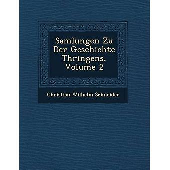 Samlungen Zu Der Geschichte Thringens Volume 2 par Schneider & Christian Wilhelm