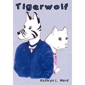 Tigerwolf por Ward y Kathryn L.