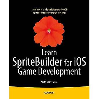 Learn SpriteBuilder for iOS Game Development by Itterheim & Steffen
