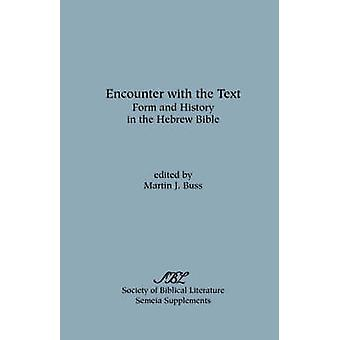 Encounter with the Text Form and History in the Hebrew Bible by Buss & Martin J.
