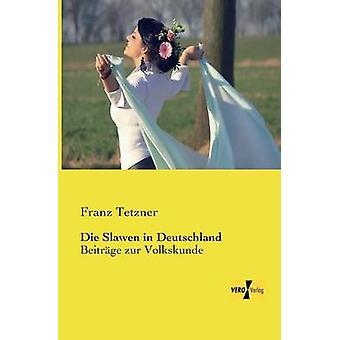Sterben Sie die Slawen in Deutschland von Tetzner & Franz