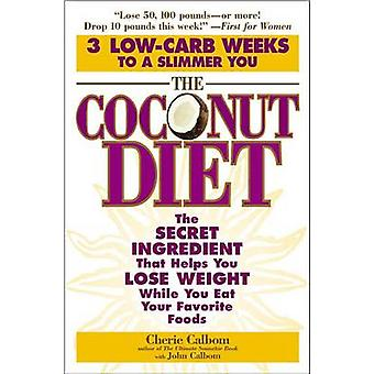 The Coconut Diet - The Secret Ingredient That Helps You Lose Weight Wh