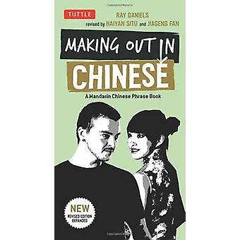 Making Out in Chinese - Mandarin Chinese Phrasebook by Ray Daniels - S