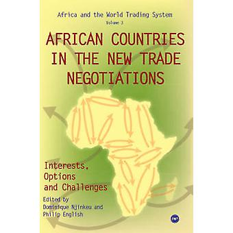 African Countries in the New Trade Negotiations - Interests - Options