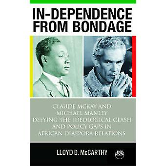 In-dependence from Bondage - Claude McKay and Michael Manley Defying t