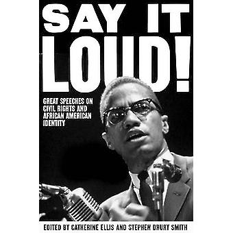 Say it Loud - Great Speeches on Civil Rights and African American Iden