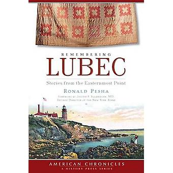 Remembering Lubec - Stories from the Easternmost Point by Ronald Pesha
