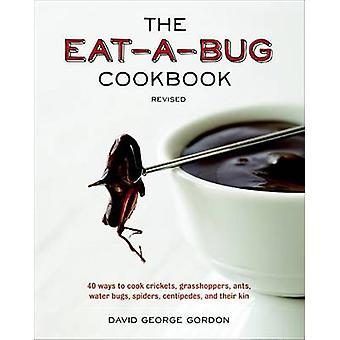 The Eat-a-Bug Cookbook - 40 Ways to Cook Crickets - Grasshoppers - Ant