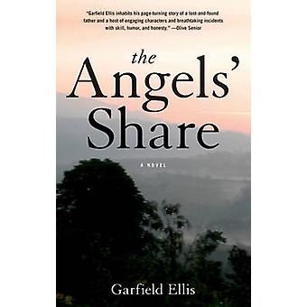 The Angels' Share - A Novel by Garfield Ellis - 9781617753732 Book