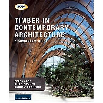 Timber in Contemporary Architecture - A Designer's Guide by Peter Ross