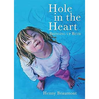 Hole in the Heart - Bringing Up Beth - 9781908434920 Book