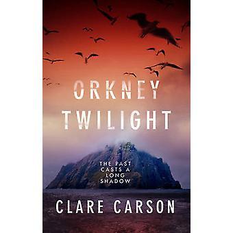 Orkney Twilight przez Clare Carson - 9781784080945 książki