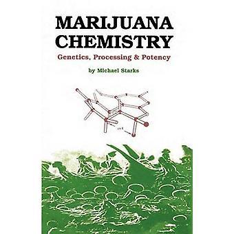 Marijuana Chemistry - Genetics - Processing - Potency by Michael Stark