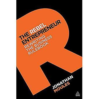 De Rebel ondernemer: Herschrijven de Rulebook Business