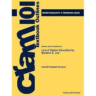 Studyguide laki korkeakoulutuksen Lee Barbara A. ISBN 9780787970956 by Cram101 Textbook arvostelut