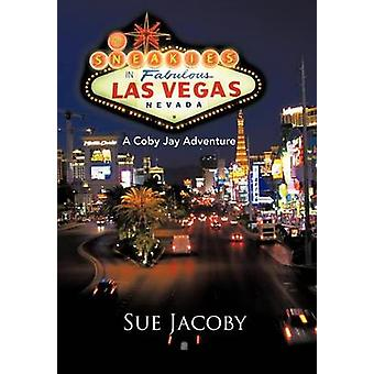 The Sneakies in Las Vegas - A Coby Jay Adventure by Sue Jacoby - 97814