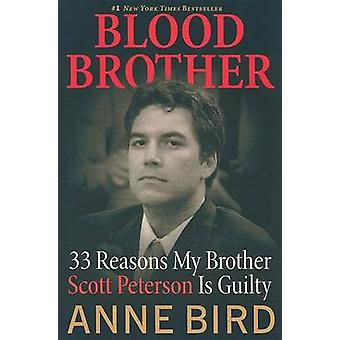 Blood Brother - 33 Reasons My Brother Scott Peterson Is Guilty by Anne