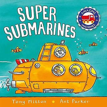 Super Submarines by Tony Mitton - Ant Parker - 9780753472088 Book