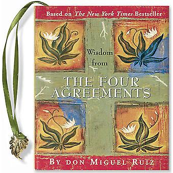 Wisdom from the Four Agreements by Don Miguel Ruiz