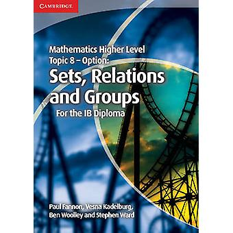 Mathematics Higher Level for the IB Diploma Option Topic 8 S by Paul Fannon