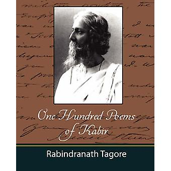 One Hundred Poems of Kabir  Tagore by Rabindranath & Tagore
