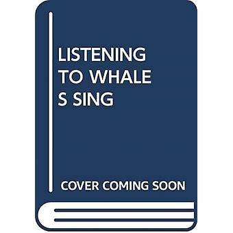LISTENING TO WHALES SING by Scholastic