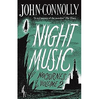 Night Music  Nocturnes 2 by John Connolly
