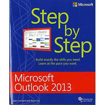 Microsoft Outlook 2013 Step by Step by Joan Lambert & Joyce Cox