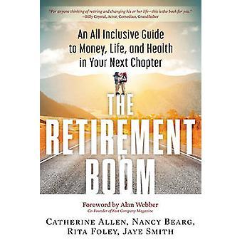The Retirement Boom by Catherine Catherine Allen AllenNancy Nancy Bearg BeargRita Rita Foley FoleyJaye Jaye Smith Smith
