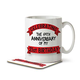 Celebrating the 69th Anniversary of my 21st Birthday! - Mug and Coaster