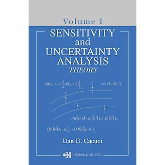 Sensitivity  Uncertainty Analysis Volume 1  Theory by Cacuci & Dan G.