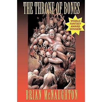 The Throne of Bones by McNaughton & Brian