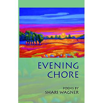 Evening Chore Poems by Wagner & Shari