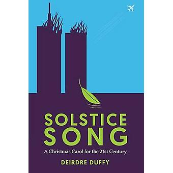 Solstice Song A Christmas Carol for the 21st Century by Duffy & Deirdre