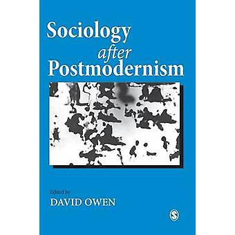 Sociology After Postmodernism by Owens