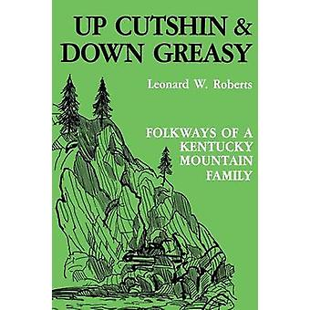 Up Cutshin and Down GreasyPa by Roberts & Leonard W.